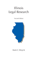 Illinois Legal Research, Second Edition