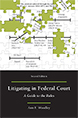 Litigating in Federal Court, Second Edition