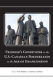 Freedom's Conditions in the U.S.-Canadian Borderlands in the Age of Emancipation