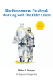 The Empowered Paralegal: Working with the Elder Client jacket