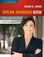 Speak Spanish Now for Law Offices jacket
