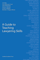 A Guide to Teaching Lawyering Skills
