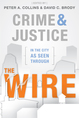 Crime and Justice in the City as Seen through <em>The Wire</em> jacket