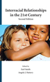 Interracial Relationships in the 21st Century, Second Edition