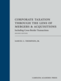Corporate Taxation Through the Lens of Mergers and Acquisitions jacket