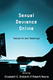 Sexual Deviance Online, Research and Readings