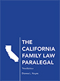 The California Family Law Paralegal, Third Edition