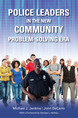 Police Leaders in the New Community Problem-Solving Era jacket