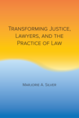 Transforming Justice, Lawyers, and the Practice of Law jacket
