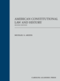 American Constitutional Law and History, Second Edition