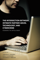 The Intersection between Intimate Partner Abuse, Technology, and Cybercrime jacket