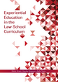 Experiential Education in the Law School Curriculum jacket