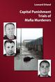 Capital Punishment Trials of Mafia Murderers