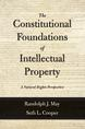 The Constitutional Foundations of Intellectual Property jacket