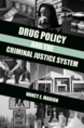 Drug Policy and the Criminal Justice System jacket