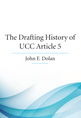 The Drafting History of UCC Article 5 jacket