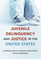 Juvenile Delinquency and Justice in the United States