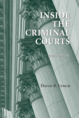 Inside the Criminal Courts, Third Edition