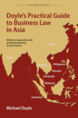 Doyle's Practical Guide to Business Law in Asia jacket