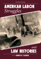 American Labor Struggles and Law Histories jacket