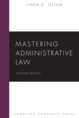 Mastering Administrative Law jacket