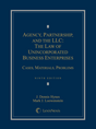 Agency, Partnership and the LLC: The Law of Unincorporated Business Enterprises jacket