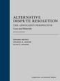 Alternative Dispute Resolution: The Advocate's Perspective, Fifth Edition