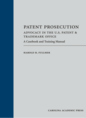 Patent Prosecution: Advocacy in the U.S. Patent & Trademark Office jacket