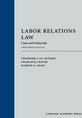 Labor Relations Law: Cases and Materials jacket