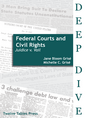 Federal Courts and Civil Rights, Deep Dive Series